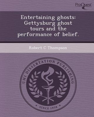 Entertaining Ghosts: Gettysburg Ghost Tours and the Performance of Belief