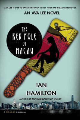The Red Pole of Macau: An Ava Lee Novel