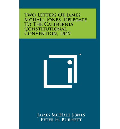 Two Letters of James McHall Jones, Delegate to the California Constitutional Convention, 1849