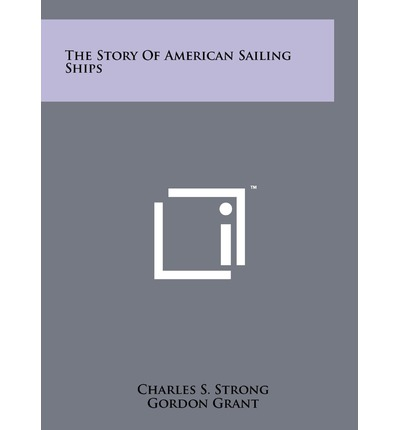 The Story of American Sailing Ships