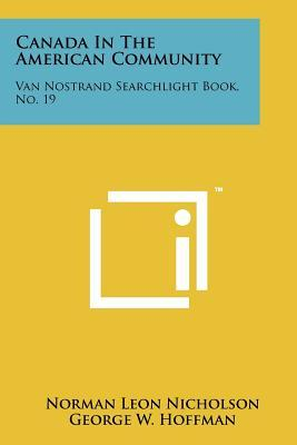 Canada in the American Community : Van Nostrand Searchlight Book, No. 19