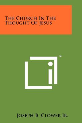 The Church in the Thought of Jesus