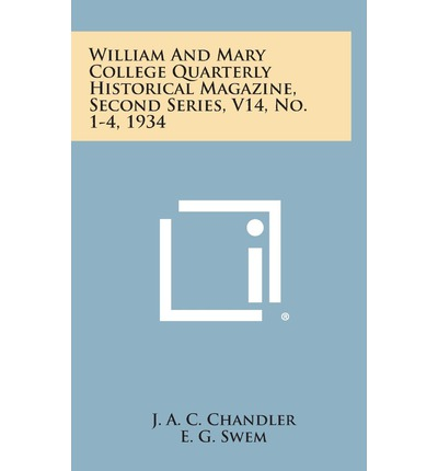 William and Mary College Quarterly Historical Magazine, Second Series, V14, No. 1-4, 1934