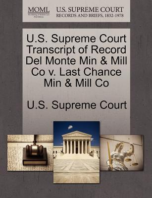 U.S. Supreme Court Transcript of Record del Monte Min & Mill Co V. Last Chance Min & Mill Co