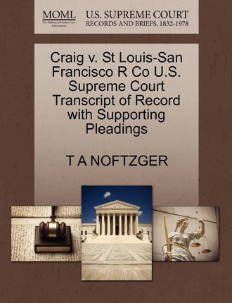 Craig V. St Louis-San Francisco R Co U.S. Supreme Court Transcript of Record with Supporting Pleadings