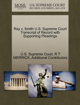 Ray V. Smith U.S. Supreme Court Transcript of Record with Supporting Pleadings