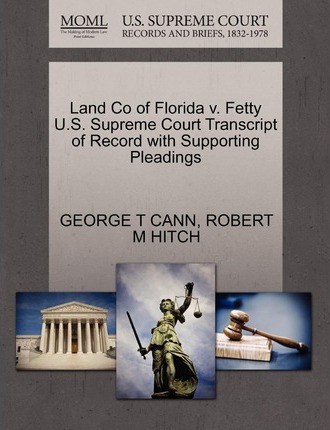 Land Co of Florida V. Fetty U.S. Supreme Court Transcript of Record with Supporting Pleadings
