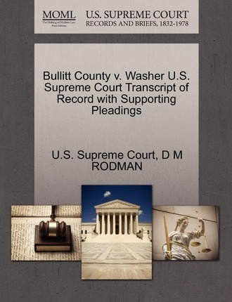 Bullitt County V. Washer U.S. Supreme Court Transcript of Record with Supporting Pleadings