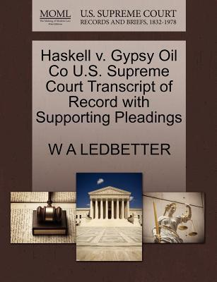 Haskell V. Gypsy Oil Co U.S. Supreme Court Transcript of Record with Supporting Pleadings