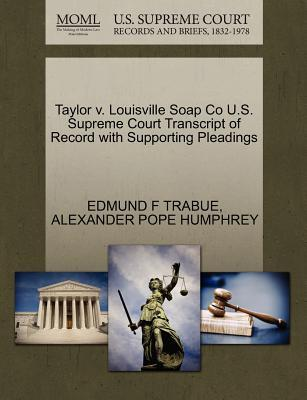 Taylor V. Louisville Soap Co U.S. Supreme Court Transcript of Record with Supporting Pleadings