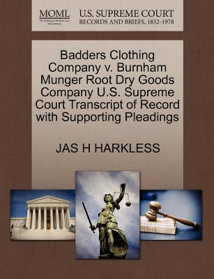 Badders Clothing Company V. Burnham Munger Root Dry Goods Company U.S. Supreme Court Transcript of Record with Supporting Pleadings