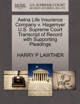 Aetna Life Insurance Company V. Hagemyer U.S. Supreme Court Transcript of Record with Supporting Pleadings