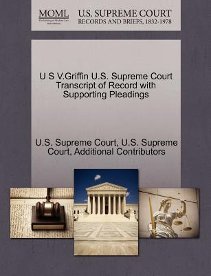 U S V.Griffin U.S. Supreme Court Transcript of Record with Supporting Pleadings