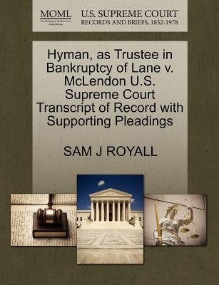 Hyman, as Trustee in Bankruptcy of Lane V. McLendon U.S. Supreme Court Transcript of Record with Supporting Pleadings