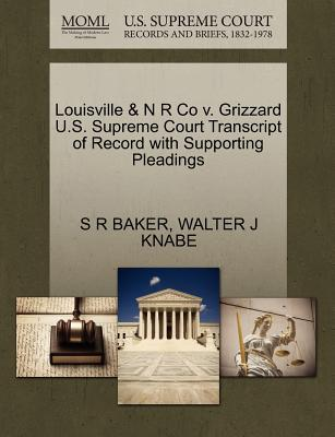 Louisville & N R Co V. Grizzard U.S. Supreme Court Transcript of Record with Supporting Pleadings