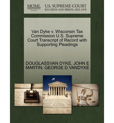 Van Dyke V. Wisconsin Tax Commission U.S. Supreme Court Transcript of Record with Supporting Pleadings