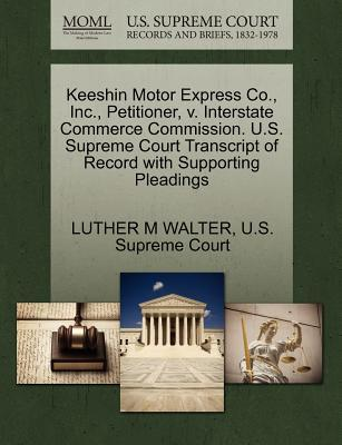 Keeshin Motor Express Co., Inc., Petitioner, V. Interstate Commerce Commission. U.S. Supreme Court Transcript of Record with Supporting Pleadings