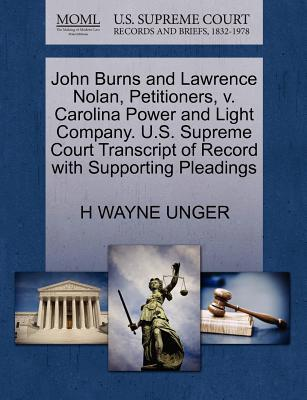John Burns and Lawrence Nolan, Petitioners, V. Carolina Power and Light Company. U.S. Supreme Court Transcript of Record with Supporting Pleadings