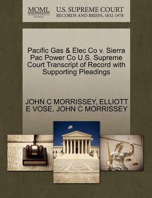 Pacific Gas & Elec Co V. Sierra Pac Power Co U.S. Supreme Court Transcript of Record with Supporting Pleadings