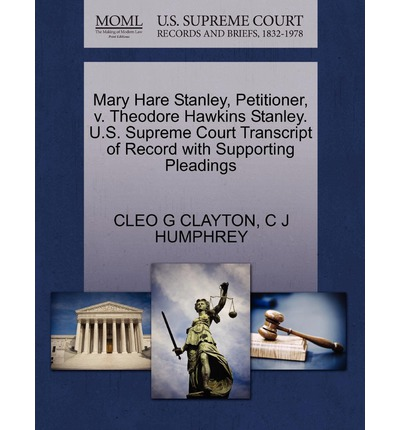 Mary Hare Stanley, Petitioner, V. Theodore Hawkins Stanley. U.S. Supreme Court Transcript of Record with Supporting Pleadings