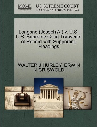 Langone (Joseph A.) V. U.S. U.S. Supreme Court Transcript of Record with Supporting Pleadings