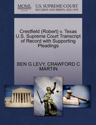 Crestfield (Robert) V. Texas U.S. Supreme Court Transcript of Record with Supporting Pleadings