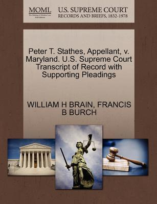 Peter T. Stathes, Appellant, V. Maryland. U.S. Supreme Court Transcript of Record with Supporting Pleadings