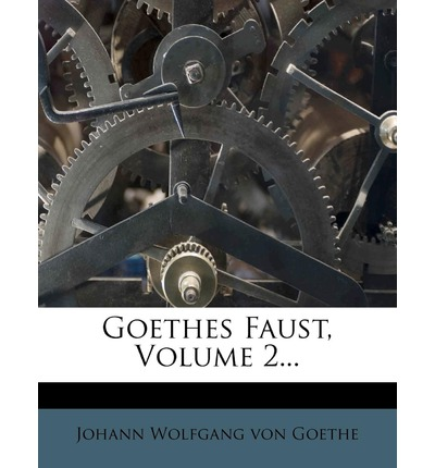 Goethes Faust, Volume 2...