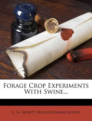 Forage Crop Experiments with Swine...