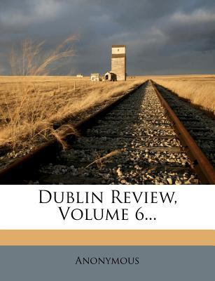 Dublin Review, Volume 6...