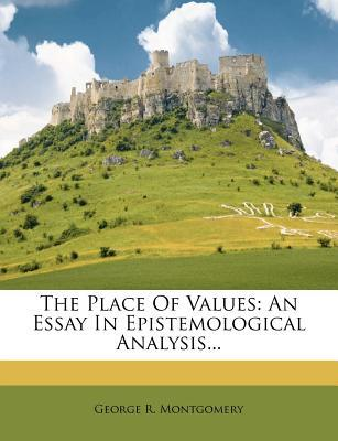 The Place of Values : An Essay in Epistemological Analysis...