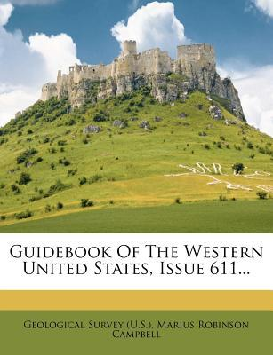 Guidebook of the Western United States, Issue 611...
