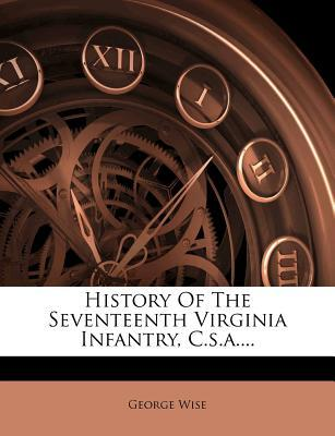 History of the Seventeenth Virginia Infantry, C.S.A....