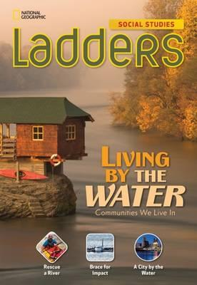 Ladders Social Studies 3: Living by the Water (On-Level)