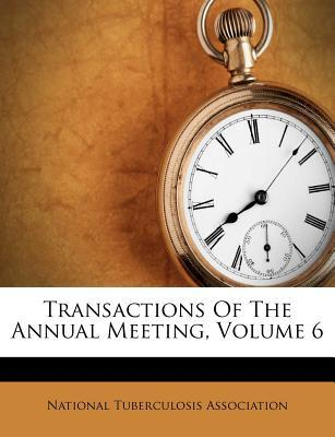 Transactions of the Annual Meeting, Volume 6