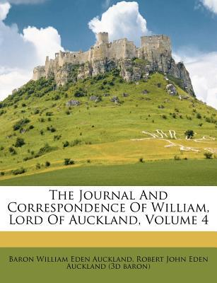 The Journal and Correspondence of William, Lord of Auckland, Volume 4