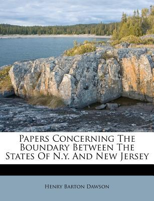 Papers Concerning the Boundary Between the States of N.Y. and New Jersey