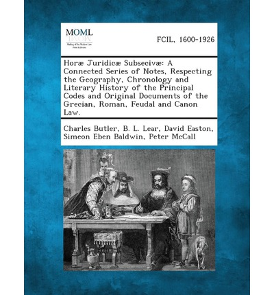 Libri in download gratuito Horae Juridicae Subsecivae : A Connected Series of Notes, Respecting the Geography, Chronology and Literary History of the Principal Codes and Orig by Charles Butler, B L Lear, David Easton (Letteratura italiana) PDF RTF DJVU