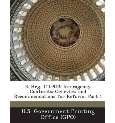 S. Hrg. 111-943 : Interagency Contracts: Overview and Recommendations for Reform, Part 1