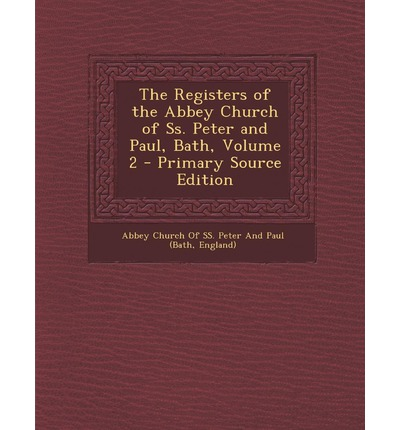 Registers of the Abbey Church of SS. Peter and Paul, Bath, Volume 2