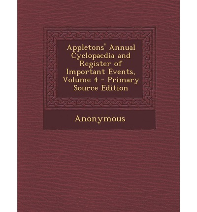 Appletons' Annual Cyclopaedia and Register of Important Events, Volume 4