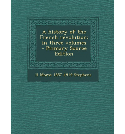 History of the French Revolution; In Three Volumes