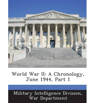 World War II : A Chronology, June 1944, Part 1