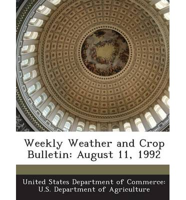Weekly Weather and Crop Bulletin : August 11, 1992