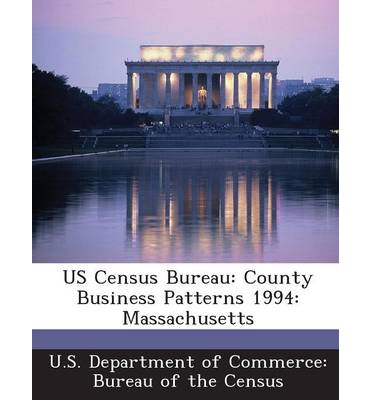 Us Census Bureau : County Business Patterns 1994: Massachusetts