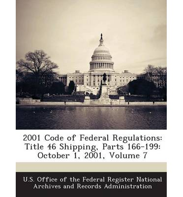 2001 Code of Federal Regulations : Title 46 Shipping, Parts 166-199: October 1, 2001, Volume 7