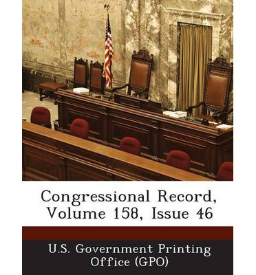 Congressional Record, Volume 158, Issue 46