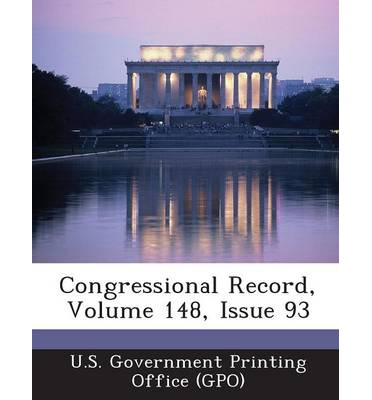 Congressional Record, Volume 148, Issue 93