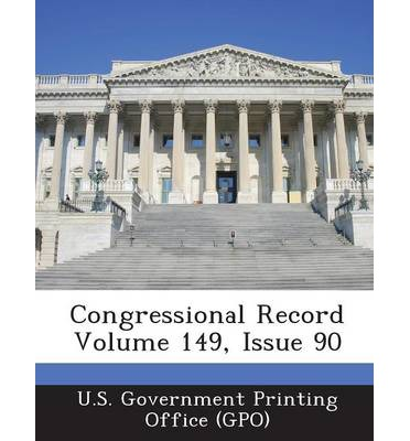 Congressional Record Volume 149, Issue 90