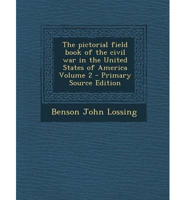 Pictorial Field Book of the Civil War in the United States of America Volume 2
